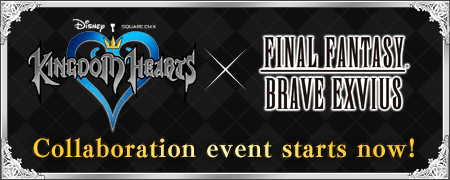 KINGDOM HEARTS × FINAL FANTASY BRAVE EXVIUS Collaboration event starts now!